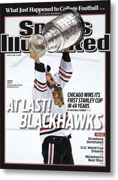 Magazine Cover Metal Print featuring the photograph Chicago Blackhawks Jonathan Toews, 2010 Nhl Stanley Cup Sports Illustrated Cover by Sports Illustrated