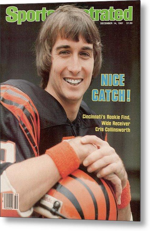 Magazine Cover Metal Print featuring the photograph Cincinnati Bengals Chris Collinsworth Sports Illustrated Cover by Sports Illustrated