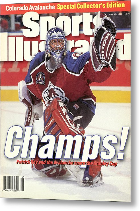Magazine Cover Metal Print featuring the photograph Colorado Avalanche Goalie Patrick Roy, 1996 Nhl Stanley Cup Sports Illustrated Cover by Sports Illustrated