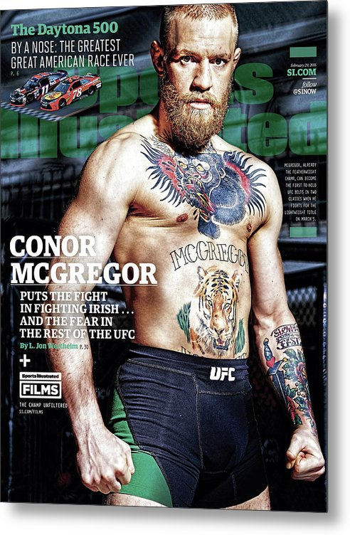 Magazine Cover Metal Print featuring the photograph Conor Mcgregor Puts The Fight In Fighting Irish...and The Sports Illustrated Cover by Sports Illustrated