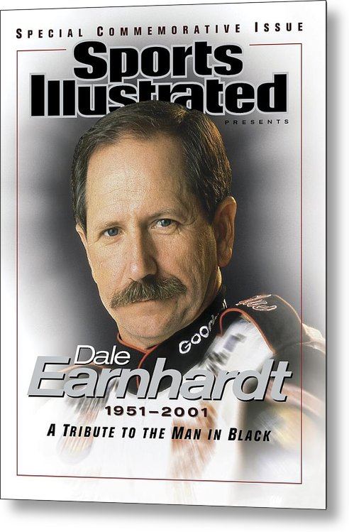 Magazine Cover Metal Print featuring the photograph Dale Earnhardt, 1951 - 2001 A Tribute To The Man In Black Sports Illustrated Cover by Sports Illustrated
