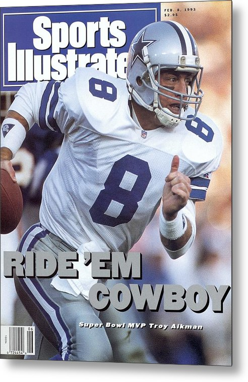 Sports Illustrated Metal Print featuring the photograph Dallas Cowboys Qb Troy Aikman, Super Bowl Xxvii Sports Illustrated Cover by Sports Illustrated