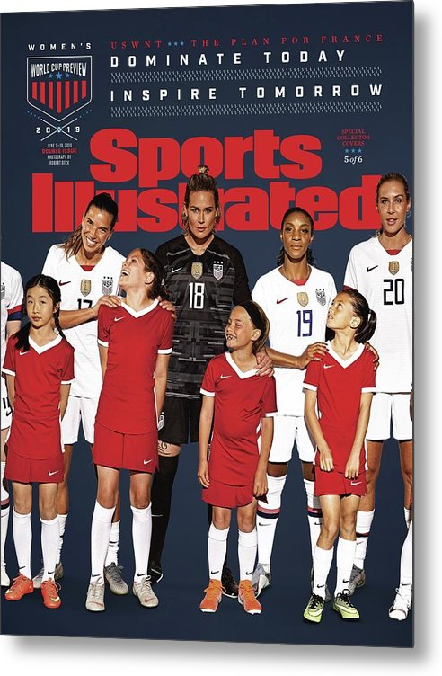 Magazine Cover Metal Print featuring the photograph Dominate Today, Inspire Tomorrow 2019 Womens World Cup Sports Illustrated Cover by Sports Illustrated