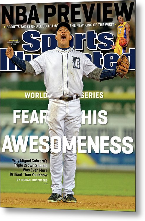 Magazine Cover Metal Print featuring the photograph Fear His Awesomeness 2012 World Series Preview Sports Illustrated Cover by Sports Illustrated