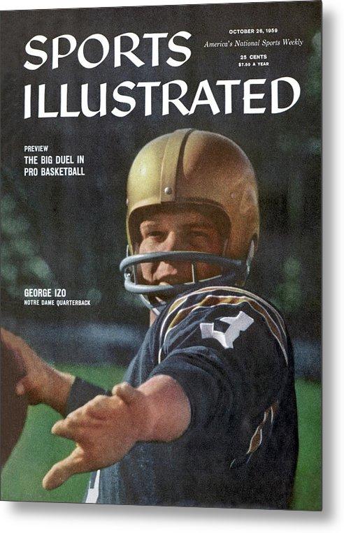 Magazine Cover Metal Print featuring the photograph George Izo Notre Dame Quarterback Sports Illustrated Cover by Sports Illustrated