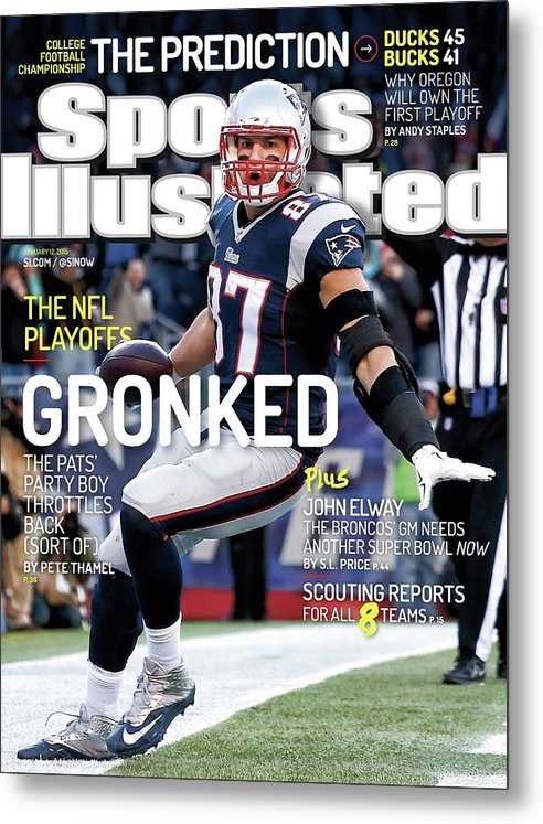 Magazine Cover Metal Print featuring the photograph Gronked The Pats Party Boy Throttles Back Sort Of. The Nfl Sports Illustrated Cover by Sports Illustrated
