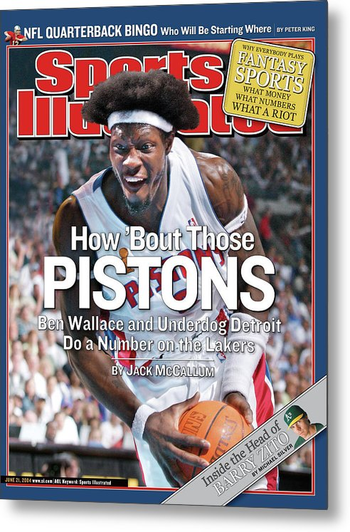Magazine Cover Metal Print featuring the photograph How Bout Those Pistons Ben Wallace And Underdog Detroit Do Sports Illustrated Cover by Sports Illustrated