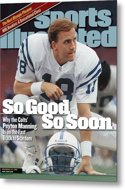 Magazine Cover Metal Print featuring the photograph Indianapolis Colts Qb Peyton Manning... Sports Illustrated Cover by Sports Illustrated