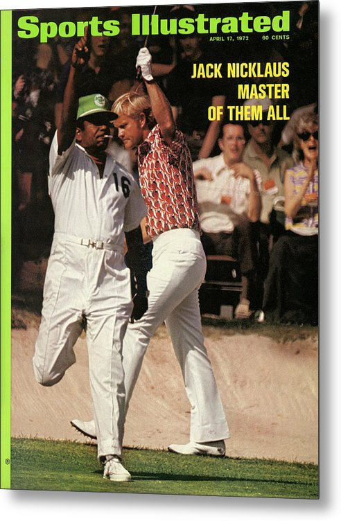 Magazine Cover Metal Print featuring the photograph Jack Nicklaus, 1972 Masters Sports Illustrated Cover by Sports Illustrated