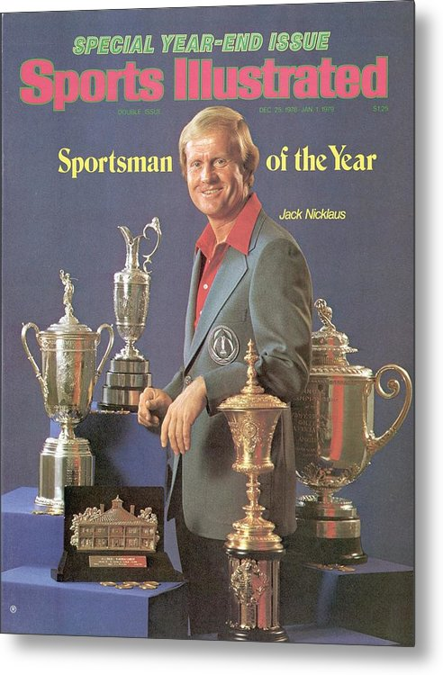 Magazine Cover Metal Print featuring the photograph Jack Nicklaus, 1978 Sportsman Of The Year Sports Illustrated Cover by Sports Illustrated