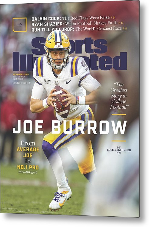 Magazine Cover Metal Print featuring the photograph Joe Burrow From Average Joe To No. 1 Pro Sports Illustrated Cover by Sports Illustrated