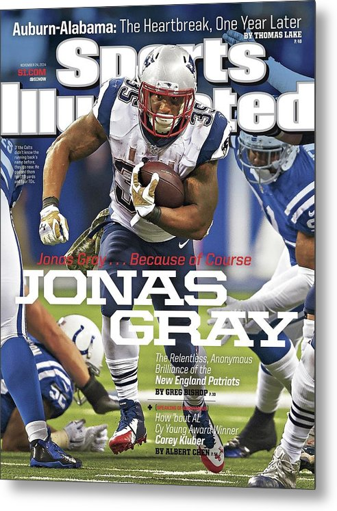 Magazine Cover Metal Print featuring the photograph Jonas Gray . . . Because Of Course Jonas Gray The Sports Illustrated Cover by Sports Illustrated