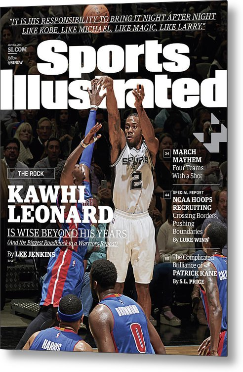 Magazine Cover Metal Print featuring the photograph Kawhi Leonard, The Rock, Is Wise Beyond His Years Sports Illustrated Cover by Sports Illustrated