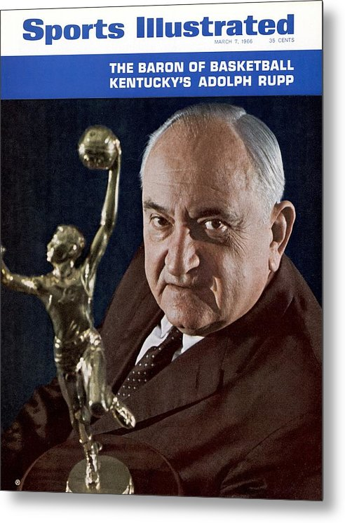 Magazine Cover Metal Print featuring the photograph Kentucky Coach Adolph Rupp Sports Illustrated Cover by Sports Illustrated