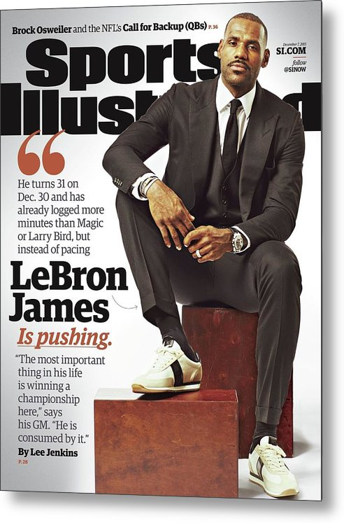 Magazine Cover Metal Print featuring the photograph LeBron James Is Pushing Sports Illustrated Cover by Sports Illustrated