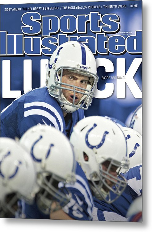 Magazine Cover Metal Print featuring the photograph Luck Andrew Luck Of The Indianapolis Colts Sports Illustrated Cover by Sports Illustrated