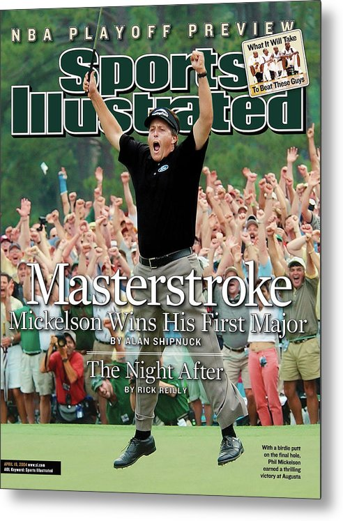 Magazine Cover Metal Print featuring the photograph Masterstroke Mickelson Wins His First Major Sports Illustrated Cover by Sports Illustrated