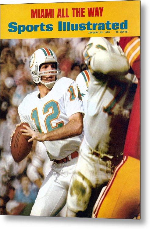 California Metal Print featuring the photograph Miami Dolphins Qb Bob Griese, Super Bowl Vii Sports Illustrated Cover by Sports Illustrated