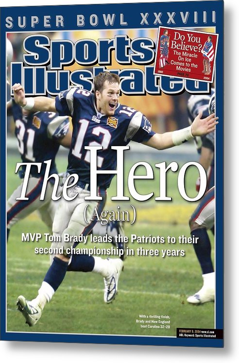 New England Patriots Metal Print featuring the photograph New England Patriots Qb Tom Brady, Super Bowl Xxxviii Sports Illustrated Cover by Sports Illustrated