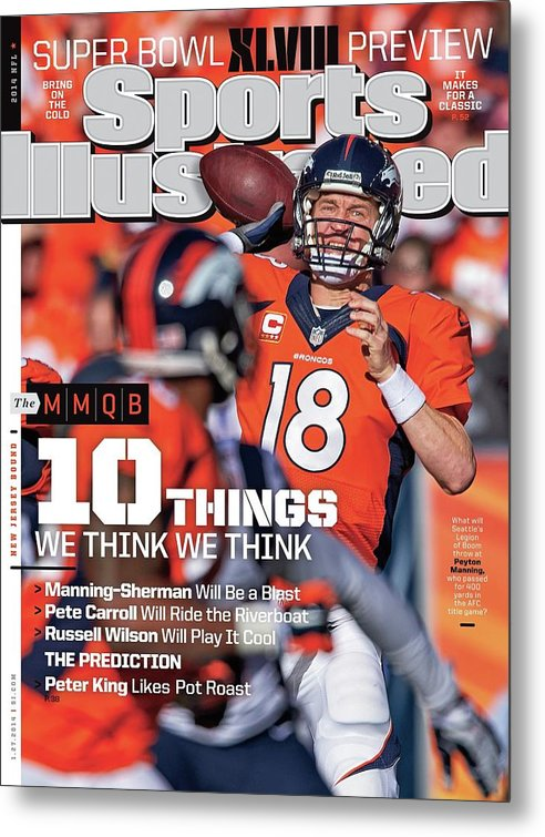Magazine Cover Metal Print featuring the photograph New Jersey Bound Super Bowl Xlviii Preview Issue Sports Illustrated Cover by Sports Illustrated