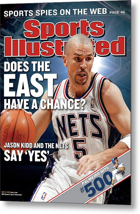 Magazine Cover Metal Print featuring the photograph New Jersey Nets Jason Kidd, 2003 Nba Eastern Conference Sports Illustrated Cover by Sports Illustrated
