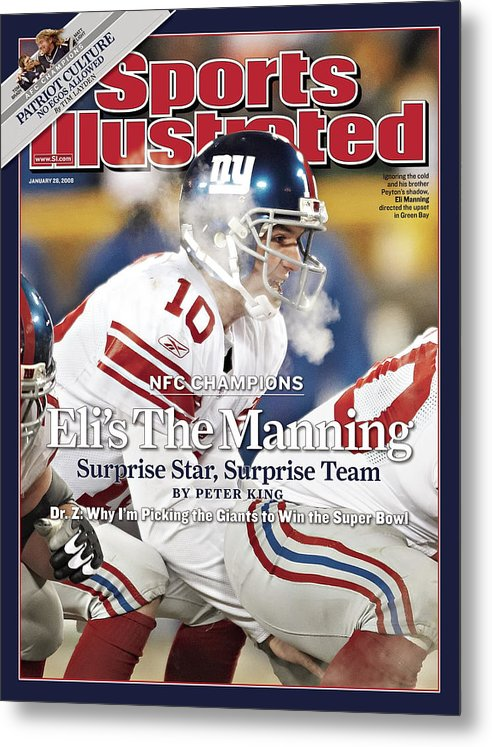 Magazine Cover Metal Print featuring the photograph New York Giants Qb Eli Manning, 2008 Nfc Championship Sports Illustrated Cover by Sports Illustrated