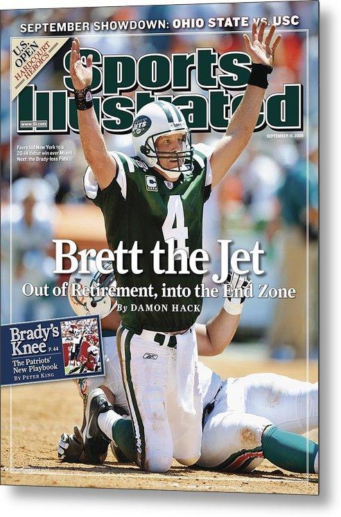Magazine Cover Metal Print featuring the photograph New York Jets Qb Brett Favre... Sports Illustrated Cover by Sports Illustrated