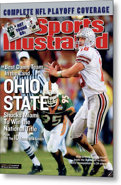 Magazine Cover Metal Print featuring the photograph Ohio State University Qb Craig Krenzel, 2003 Tostitos Sports Illustrated Cover by Sports Illustrated