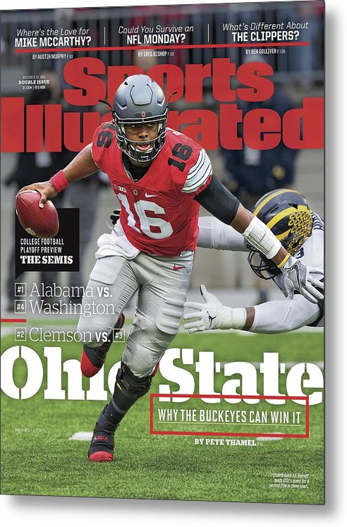Magazine Cover Metal Print featuring the photograph Ohio State Why The Buckeyes Can Win It, 2016 College Sports Illustrated Cover by Sports Illustrated