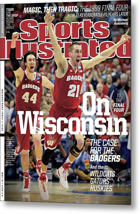 University Of Arizona Metal Print featuring the photograph On to The Final Four Wisconsin The Case For The Badgers Sports Illustrated Cover by Sports Illustrated
