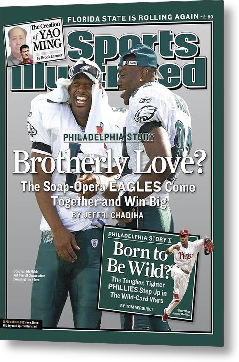 Magazine Cover Metal Print featuring the photograph Philadelphia Eagles Qb Donovan Mcnabb And Terrell Owens Sports Illustrated Cover by Sports Illustrated