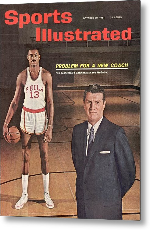 Magazine Cover Metal Print featuring the photograph Philadelphia Warriors Coach Frank Mcguire And Wilt Sports Illustrated Cover by Sports Illustrated