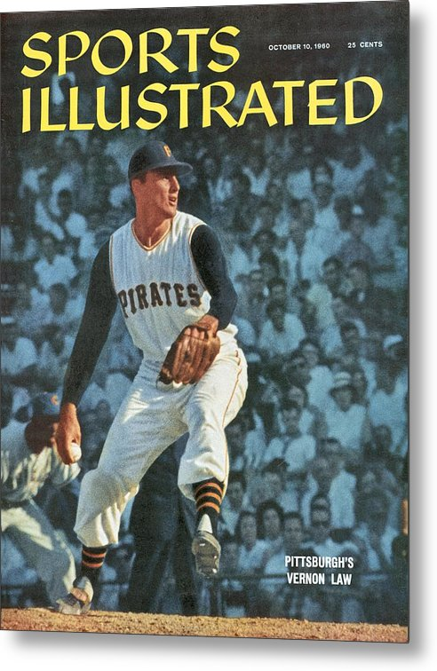 Magazine Cover Metal Print featuring the photograph Pittsburgh Pirates Vern Law... Sports Illustrated Cover by Sports Illustrated