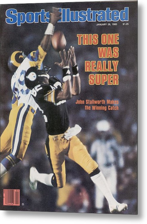 Magazine Cover Metal Print featuring the photograph Pittsburgh Steelers John Stallworth, Super Bowl Xiv Sports Illustrated Cover by Sports Illustrated
