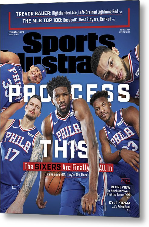 Magazine Cover Metal Print featuring the photograph Process This The Sixers Are Finally All In Sports Illustrated Cover by Sports Illustrated