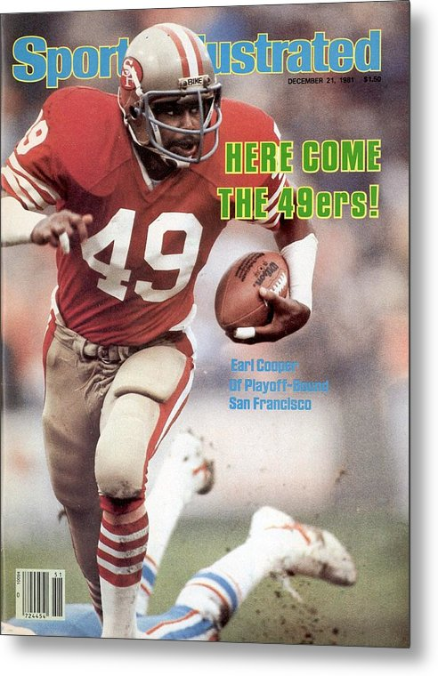 Magazine Cover Metal Print featuring the photograph San Fransisco 49ers Earl Cooper Sports Illustrated Cover by Sports Illustrated