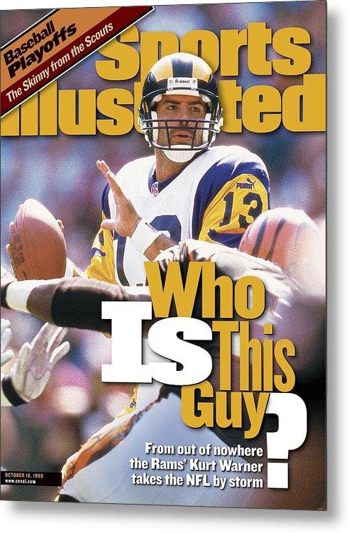 Magazine Cover Metal Print featuring the photograph St. Louis Rams Qb Kurt Warner... Sports Illustrated Cover by Sports Illustrated