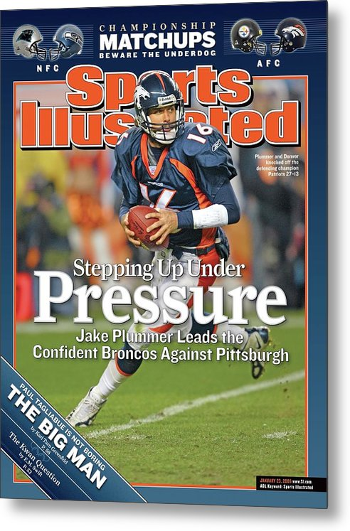 Magazine Cover Metal Print featuring the photograph Stepping Up Under Pressure Jake Plummer Leads The Confident Sports Illustrated Cover by Sports Illustrated