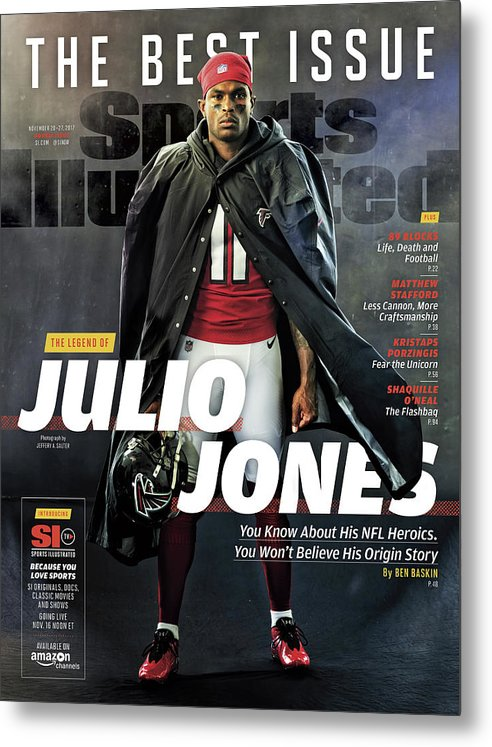 Magazine Cover Metal Print featuring the photograph The Best Issue The Legend Of Julio Jones Sports Illustrated Cover by Sports Illustrated