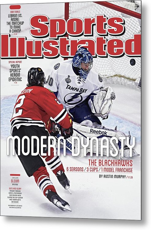 Magazine Cover Metal Print featuring the photograph The Blackhawks, Modern Dynasty 6 Seasons, 3 Cups, 1 Model Sports Illustrated Cover by Sports Illustrated
