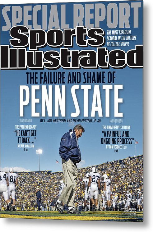 Magazine Cover Metal Print featuring the photograph The Failure And Shame Of Penn State Special Report Sports Illustrated Cover by Sports Illustrated