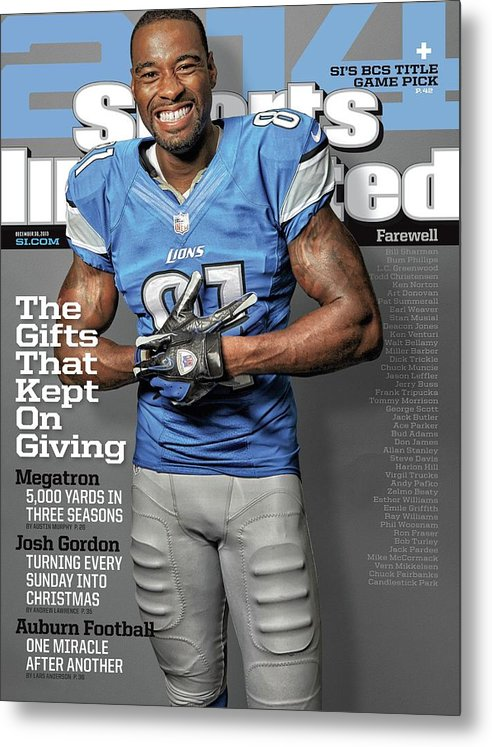 Magazine Cover Metal Print featuring the photograph The Gifts That Kept On Giving Megatron Sports Illustrated Cover by Sports Illustrated