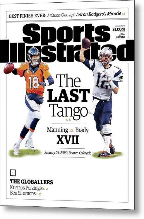 Magazine Cover Metal Print featuring the photograph The Last Tango Manning Vs Brady Xvii Sports Illustrated Cover by Sports Illustrated