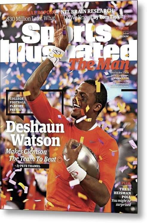 Magazine Cover Metal Print featuring the photograph The Man Deshaun Watson Makes Clemson The Team To Beat Sports Illustrated Cover by Sports Illustrated