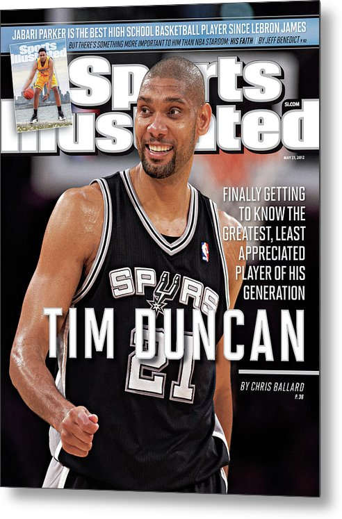 Magazine Cover Metal Print featuring the photograph Tim Duncan Finally Getting To Know The Greatest, Least Sports Illustrated Cover by Sports Illustrated
