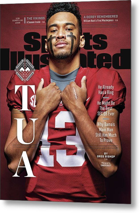 Magazine Cover Metal Print featuring the photograph University Of Alabama Qb Tua Tagovailoa, 2018 College Sports Illustrated Cover by Sports Illustrated