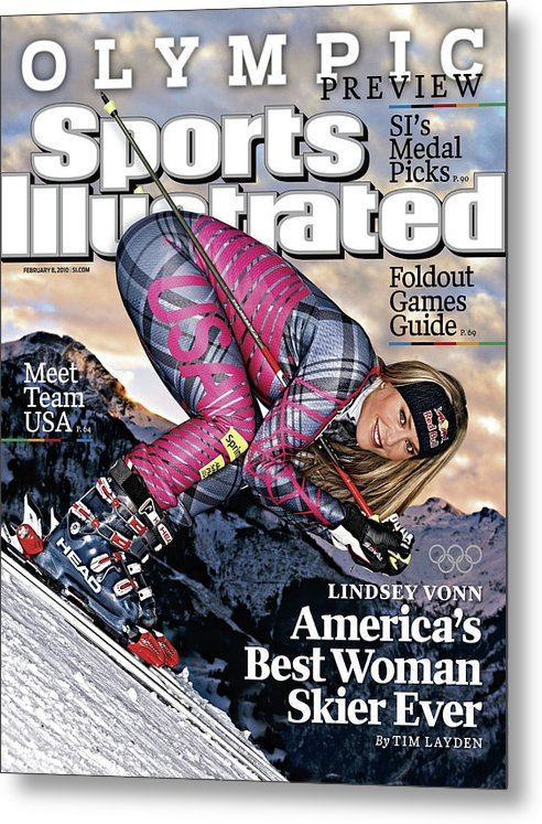 Magazine Cover Metal Print featuring the photograph Usa Lindsey Vonn, 2010 Vancouver Olympic Games Preview Issue Sports Illustrated Cover by Sports Illustrated