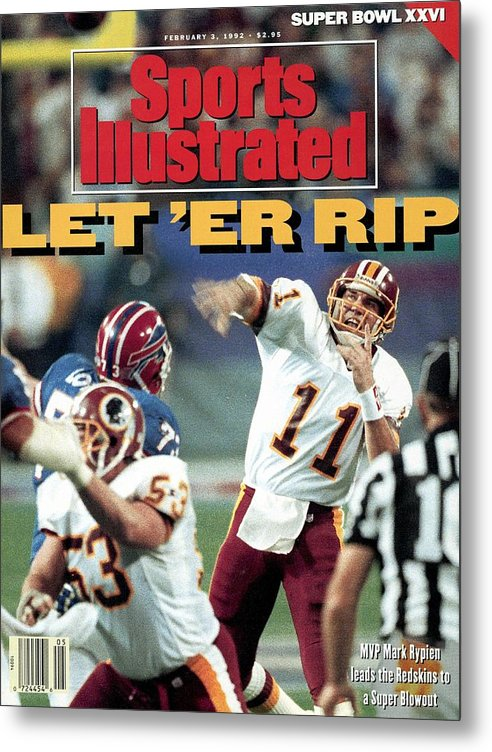 Magazine Cover Metal Print featuring the photograph Washington Redskins Qb Mark Rypien, Super Bowl Xxvi Sports Illustrated Cover by Sports Illustrated