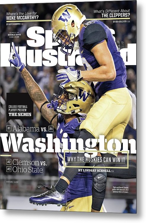 Magazine Cover Metal Print featuring the photograph Washington Why The Huskies Can Win It, 2016 College Sports Illustrated Cover by Sports Illustrated