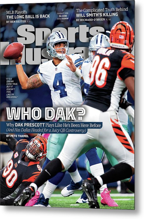 Magazine Cover Metal Print featuring the photograph Who Dak Why Dak Prescott Plays Like Hes Been Here Before Sports Illustrated Cover by Sports Illustrated